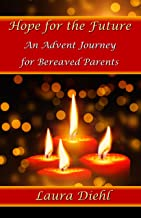 Hope for the Future: An Advent Journey for Bereaved Parents