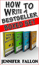 How to Write a Bestseller: Complete Boxed Set: Includes #1 Characters, #2 Dialogue, #3 World Building and #4 Series