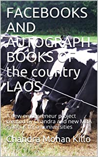 FACEBOOKS AND AUTOGRAPH BOOKS OF the country LAOS: A new entrepreneur project  created by Chandra and new MBA  syllabus for all universities (English Edition)