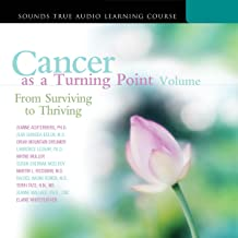 Cancer as a Turning Point, Volume II: From Surviving to Thriving
