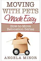 Moving with Pets Made Easy (How-to-Move Relocation Series Book 2) Kindle Edition