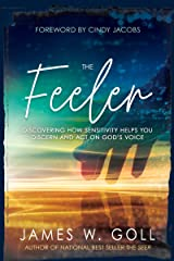 The Feeler: Discovering How Sensitivity Helps You Discern and Act on God's Voice Kindle Edition