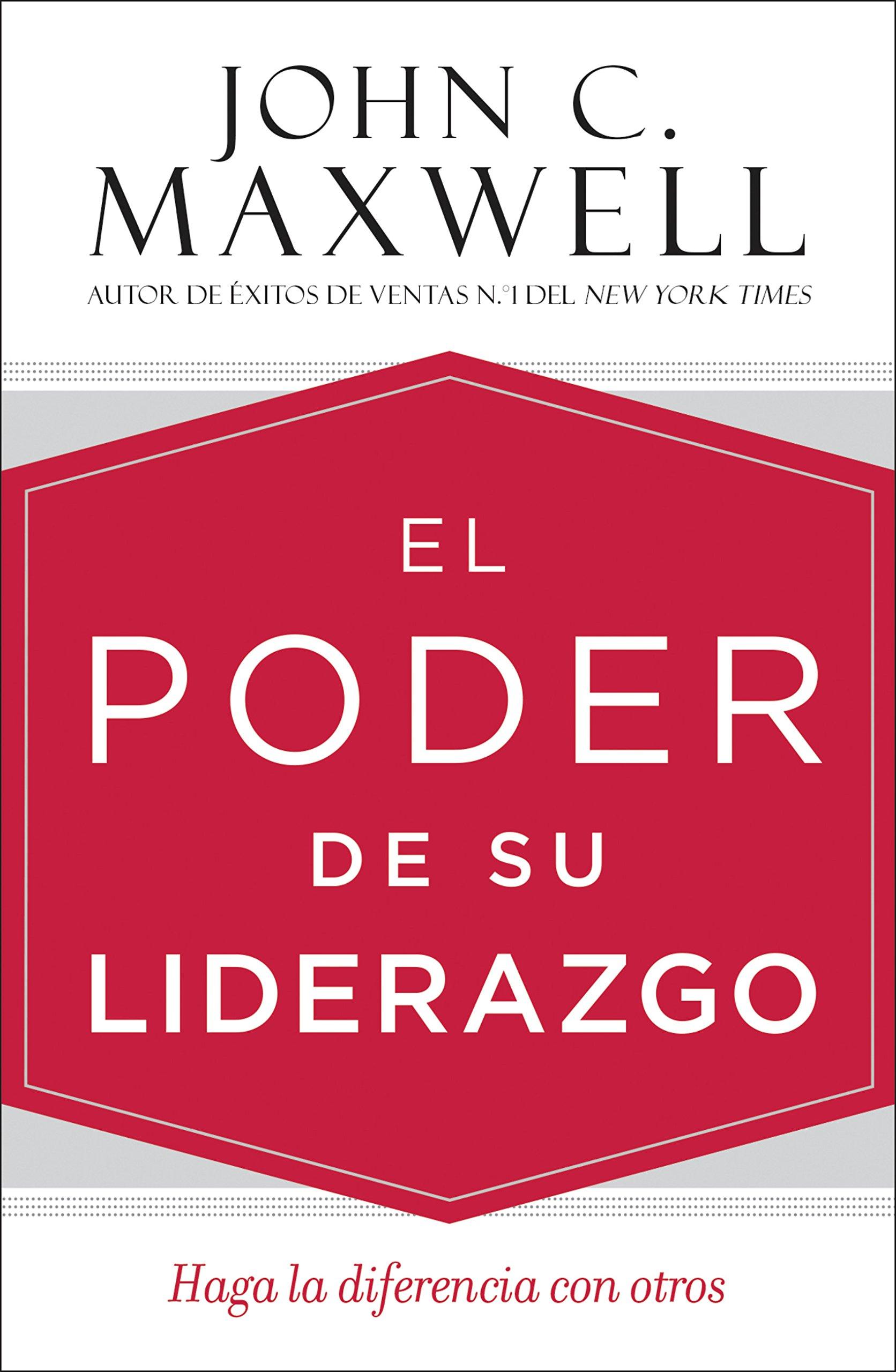 El poder de su liderazgo: Haga la diferencia con otros (Spanish Edition)