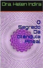 O Segredo Da Glândula Pineal (Portuguese Edition)