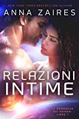 Relazioni Intime (Le Cronache dei Krinar Vol. 1) Formato Kindle