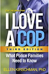 I Love a Cop, Third Edition: What Police Families Need to Know Kindle Edition