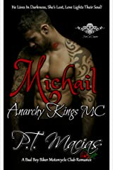 Michail: Anarchy Kings MC NorCal Chapter: He Lives In Darkness, She's Lost, Love Lights Their Soul! (Anarchy Kings MC NorCal Chapter, A Bad Boy Biker Motorcycle Club Romance) Kindle Edition