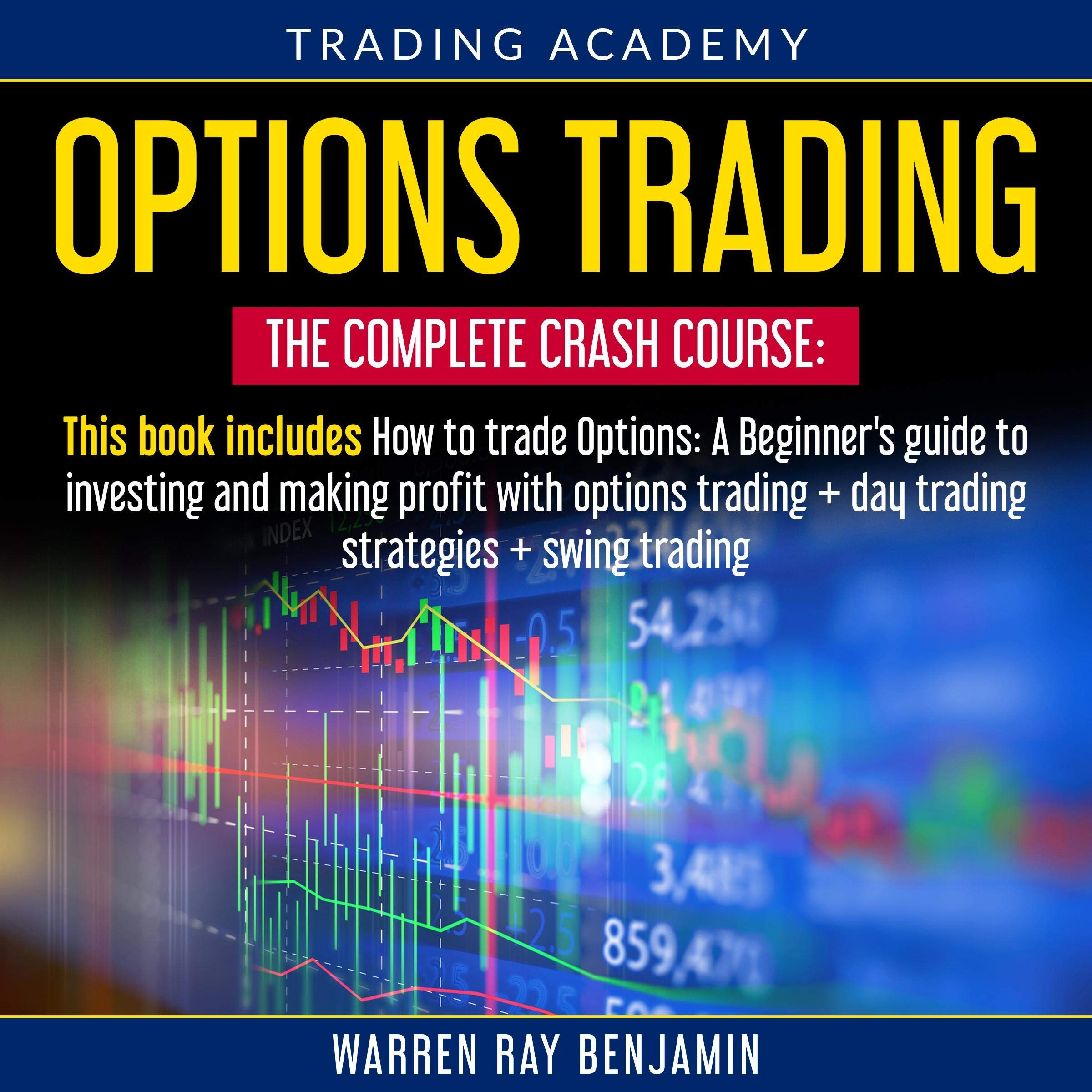 Download Options Trading - The Complete Crash Course: 3 Books In 1: How To Trade Options: A Beginners's Guide To Investing And Maki... 