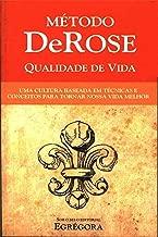 Método DeRose de Qualidade de Vida: Uma cultura baseada em conceitos e técnicas para tornar nossa vida melhor (Portuguese Edition)