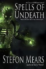 Spells of Undeath (Cavan Oltblood Book 3) Kindle Edition