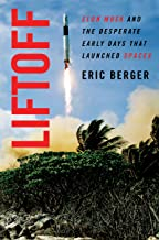 Liftoff: Elon Musk and the Desperate Early Days That Launched SpaceX (English Edition)