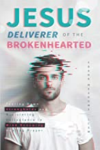 Jesus, Deliverer of the Brokenhearted