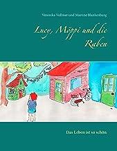 Lucy, Möppi und die Raben: Das Leben ist so schön (German Edition)
