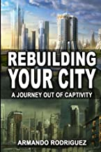 Rebuilding Your City: A Journey Out of Captivity
