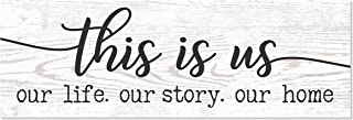 This is Us Our Life Our Story Our Home Wood Wall Sign 6×18 (White)