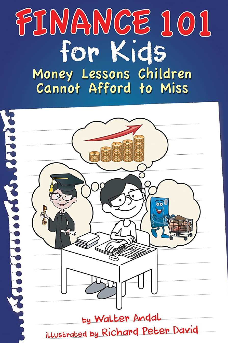 評価する飼い慣らすインシデントFinance 101 for Kids: Money Lessons Children Cannot Afford to Miss (English Edition)