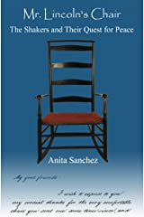Mr. Lincoln's Chair: The Shakers and Their Quest for Peace Paperback