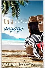 Un si petit voyage: Roman d'évasion sur la Nouvelle-Calédonie Format Kindle