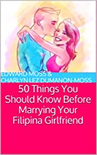 Marrying Your Filipina Girlfriend: 50 Things to Know