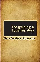 The grinding; a Louisiana story