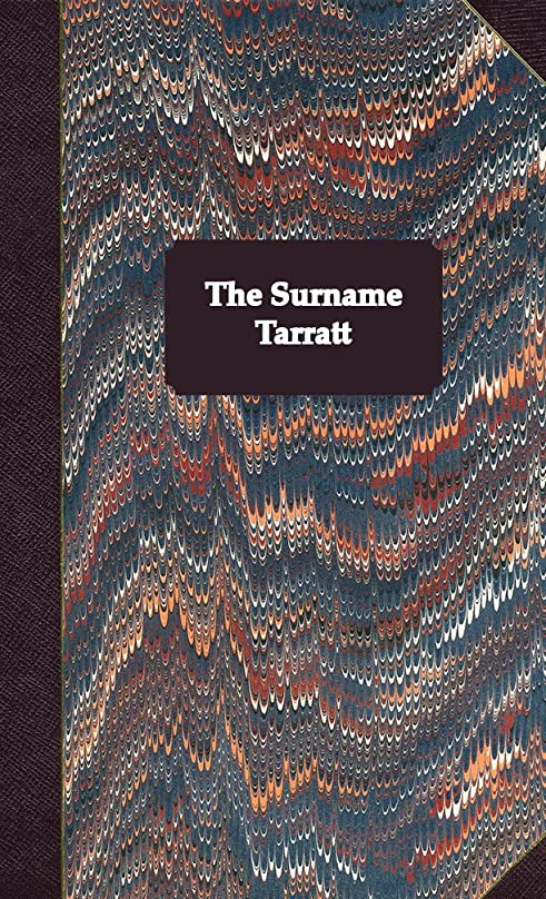 何でもリズム雄弁なThe Surname Tarratt (English Edition)
