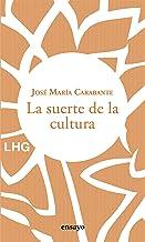 La suerte de la cultura: Hacia una reconstrucción de la cultura y del hombre (Ensayo nº 28)