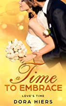 A Time to Embrace (Love's Time Book 3)