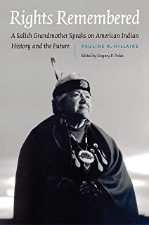 Rights Remembered: A Salish Grandmother Speaks on American Indian History and the Future