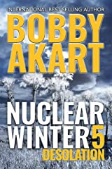 Nuclear Winter Desolation: Post Apocalyptic Survival Thriller (Nuclear Winter Series Book 5) Kindle Edition