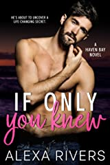 If Only You Knew: A Secret Baby Small Town Romance (Haven Bay Book 4) Kindle Edition