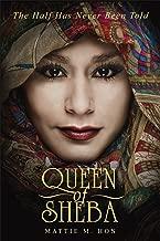 Queen of Sheba: The Half Has Never Been Told