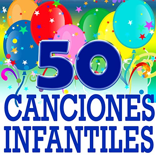 Canciones Infantiles, 50 Mejores by Canciones Infantiles de ...