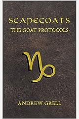 Scapegoats: The Goat Protocols Kindle Edition