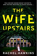 The Wife Upstairs: An addictive new 2021 psychological crime thriller with a twist - a New York Times bestseller! Kindle Edition
