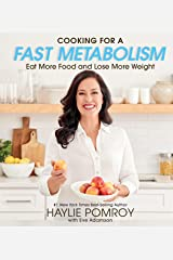 Cooking for a Fast Metabolism: Eat More Food and Lose More Weight (English Edition) Formato Kindle