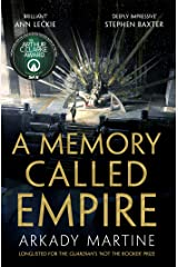 A Memory Called Empire: Winner of the 2020 Hugo Award for Best Novel (Teixcalaan Book 1) (English Edition) Format Kindle