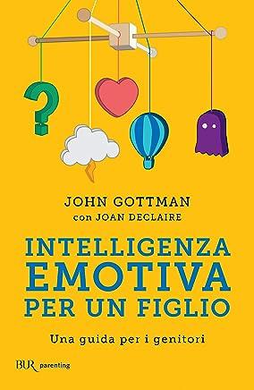 Intelligenza emotiva per un figlio: Una guida per i genitori