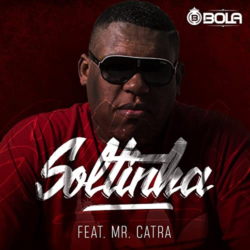 musica mc bola part.mr catra - soltinha