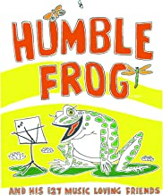 Humble Frog and His 127 Music Loving Friends