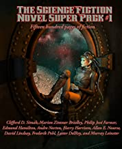 The Science Fiction Novel Super Pack No. 1: Fifteen hundred pages of fiction (Positronic Super Pack Series Book 15)