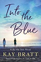 Into the Blue : A By the Sea Novel Book 3 Kindle Edition