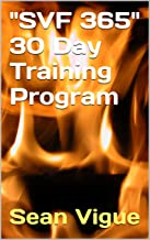"""Sean Vigue`s """"SVF 365"""" 30 Day Fitness Program: All Levels Complete Training Program to Lose Weight, Build Muscle and Increase Flexibility"""
