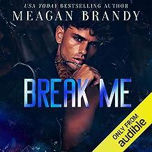 Break Me: Brayshaw High, Book 5