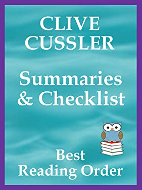 CLIVE CUSSLER Series Reading List with Summaries and Kindle Checklist - Updated 2018 WITH ALL THE LATEST: Includes DIRK PITT, THE OREGON FILES, THE NUMA ... ADVENTURES (Best Reading Order Book 23)