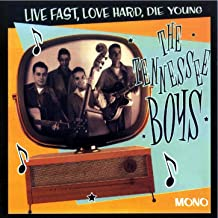 Live Fast, love Hard, Die young