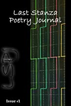 Last Stanza Poetry Journal, Issue #1 (English Edition)