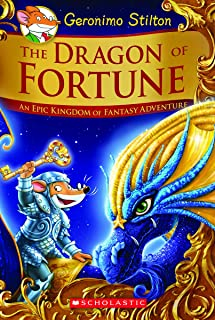 The Dragon of Fortune (Geronimo Stilton and the Kingdom of Fantasy: Special Edition #2), 2: An Epic Kingdom of Fantasy Adv...