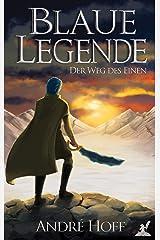 Blaue Legende: Der Weg des Einen (Band 1) Kindle Ausgabe
