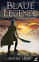 Blaue Legende: Der Weg des Einen (Band 1) (German Edition)