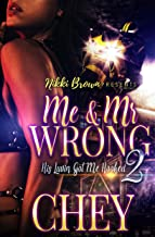 Me and Mr. Wrong 2: His Luvin' Got me Hooked